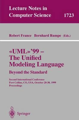 The Unified Modeling Language : Second International Conference, Fort Collins, CO, USA, October 28-30, 1999, Proceedings