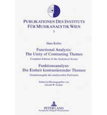Functional Analysis: The Unity of Contrasting Themes Funktionsanalyse: Die Einheit Kontrastierender Themen