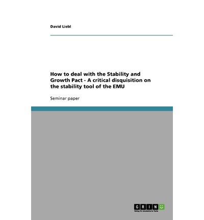 How to Deal with the Stability and Growth Pact - A Critical Disquisition on the Stability Tool of the Emu