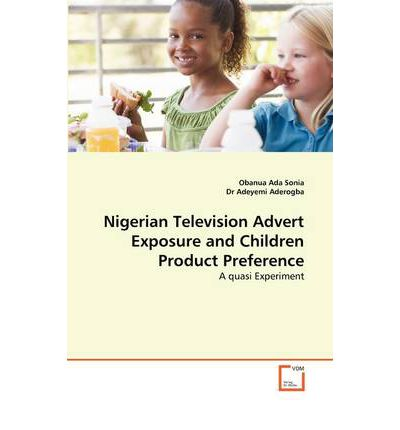 Nigerian Television Advert Exposure and Children Product Preference
