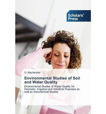 Environmental Studies of Soil and Water Quality