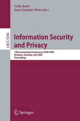Information Security and Privacy : 14th Australasian Conference, ACISP 2009 Brisbane, Australia, July 1-3, 2009 Proceedings