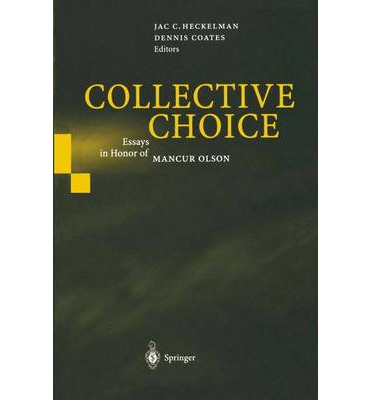 choice collective essay honor in mancur olson Best collective choice: essays in honor of mancur olson (9783642055652) price is rs9447/- collective choice: essays in honor of mancur olson price is compared from.