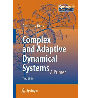 Complex and Adaptive Dynamical Systems : A Primer