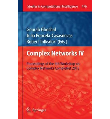 Complex Networks 2013: IV : Proceedings of the 4th Workshop on Complex Networks CompleNet 2013