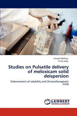 Studies on Pulsatile Delivery of Meloxicam Solid Deispersion