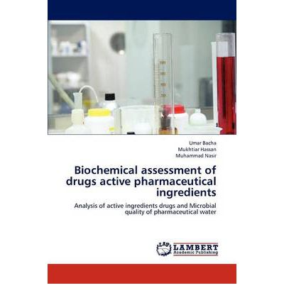 Biochemical Assessment of Drugs Active Pharmaceutical Ingredients