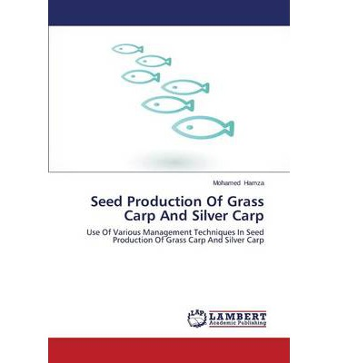 Seed Production of Grass Carp and Silver Carp
