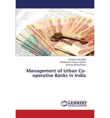 credit management of cooperative banks in india Recovery performance of primary agriculture credit societies in india: credit from the primary agricultural cooperative credit societies in india the rest of the paper is cooperative banks were estimated at 3,889 crore which was 130 percent of the total outstanding.