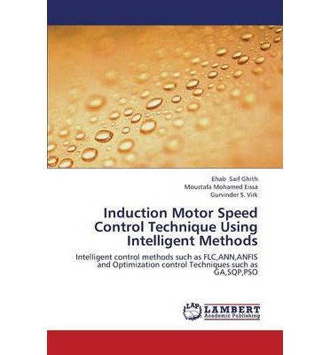 Induction Motor Speed Control Technique Using Intelligent Methods Saif Ghith Ehab 9783659413056