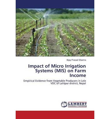 Impact of Micro Irrigation Systems (MIS) on Farm Income
