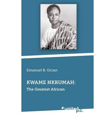 kwame nkrumah strategies and ideologies towards essay Free ideologies papers, essays  gained its independence on the 6th of march with its visionary autocrat drkwame nkrumah and/or strategies relating to.