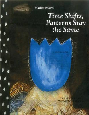 Time Shifts, Patterns Stay the Same: The Australian Womens Diary  Hardcover  ...