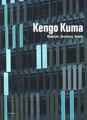 Download pdf ebooks for iphone Kengo Kuma : Materials, Structures, Details en français PDF RTF by Princeton Architectural Press, Kengo Kuma 3764371226