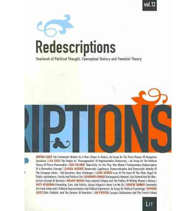 Redescriptions: v. 12 : Yearbook of Political Thought, Conceptual History and Feminist Theory