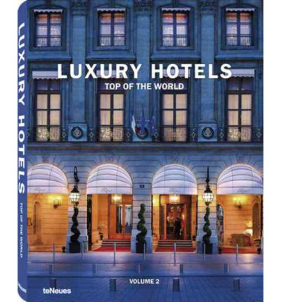 Luxury hotels top of the world vol ii martin kunz for Leading small luxury hotels of the world