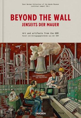 Beyond the Wall : The East German Collection of the Wende Museum