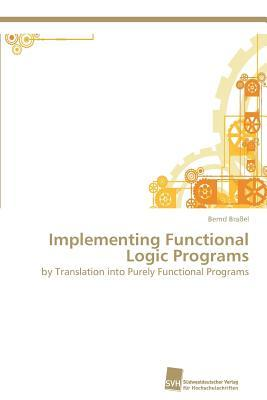 Implementing Functional Logic Programs
