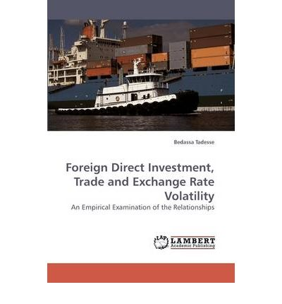 foreign direct investment exhange rate Regressing the exchange rate risk on the overall fdi and fdi at industry level   between exchange rate risk and foreign portfolio investment is negative.