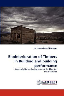 Biodeterioration of Timbers in Building and Building Performance