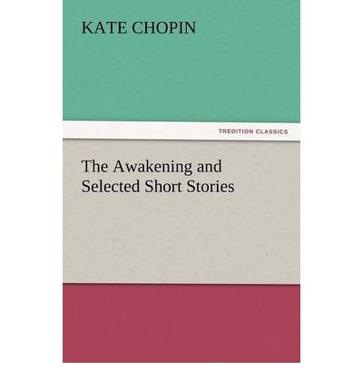 kate chopin short stories The awakening and selected short stories ebook: kate chopin : amazoncomau:  kate chopin is one of literatures greatest authors and that is not the problem here.