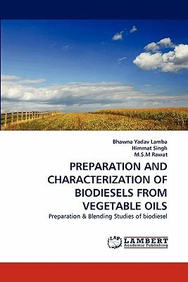 Preparation and Characterization of Biodiesels from Vegetable Oils