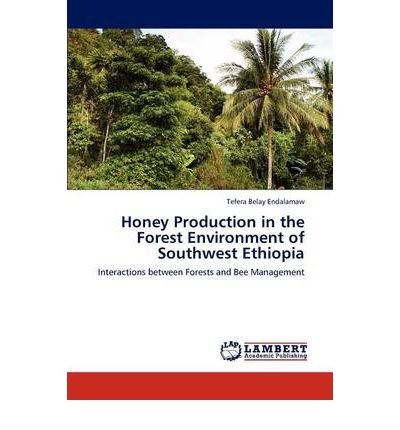 Honey Production in the Forest Environment of Southwest Ethiopia