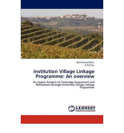 Institution Village Linkage Programme : An Overview