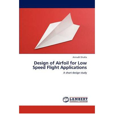 Design of Airfoil for Low Speed Flight Applications