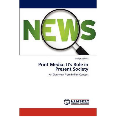 role of media in present times Advertisements: mass media and their role in modern times mass media are tools for the transfer of information, concepts, and ideas to the audience—the readers, listeners or the viewers.