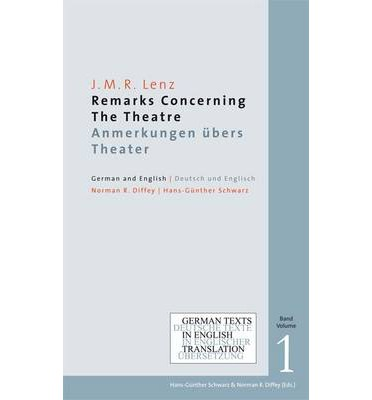 J. M. R. Lenz: Remarks Concerning the Theatre. Anmerkungen Ubers Theater