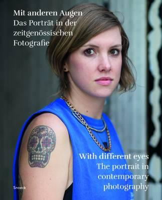 With Different Eyes : The Portrait in Contemporary Photography
