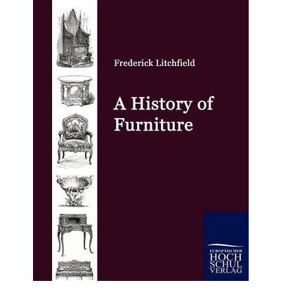 A History Of Furniture Frederick Litchfield 9783867414180