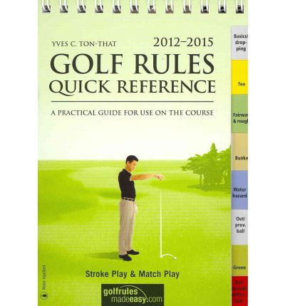 Golf Rules Quick Reference 2012-2015