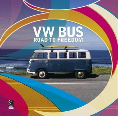 VW Bus : Road to Freedom