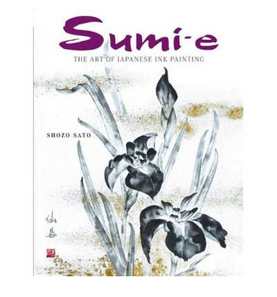 Sumi-E : The Art of Japanese Brush Painting