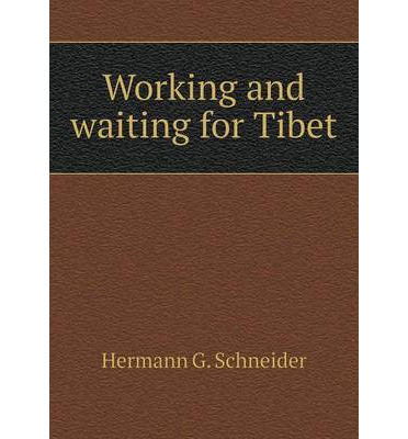 Working and waiting for Tibet
