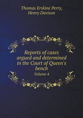 Reports of cases argued and determined in the Court of Queen's bench : Volume 4