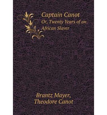 Captain Canot : Or, Twenty Years of an African Slaver