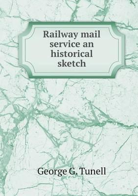 Railway mail service an historical sketch