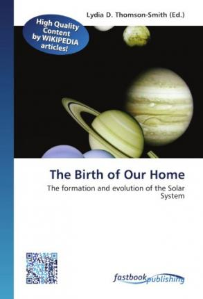 The Birth of Our Home : The formation and evolution of the Solar System