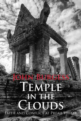 Temple in the Clouds : Faith and Conflict at Preah Vihear