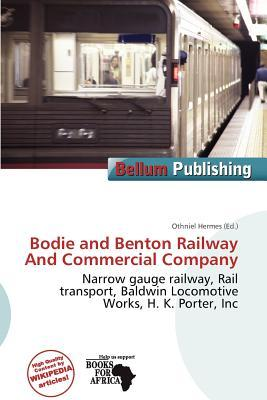 """Download free textbooks torrents Bodie and Benton Railway and Commercial Company PDF RTF by Othniel Hermes""""  9786200445285"""