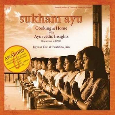 Sukham Ayu : Cooking at Home With Ayurvedic Insights