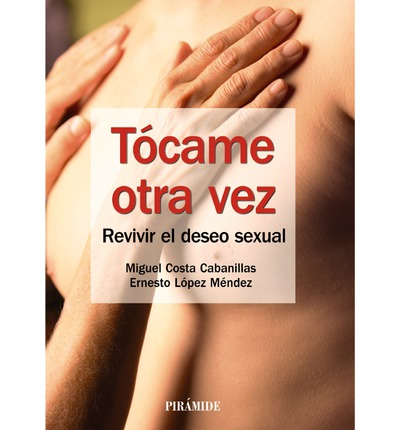 Laden Sie neue Bücher herunter Tócame otra vez  Touch me again : Revivir El Deseo Sexual PDF