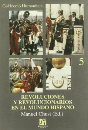 Free downloadable books for mp3s Revoluciones y revolucionarios en el mundo hispano Revolutions and revolutionaries in the Hispanic world 9788480213240 in Swedish PDF ePub by Manuel Chust Calero