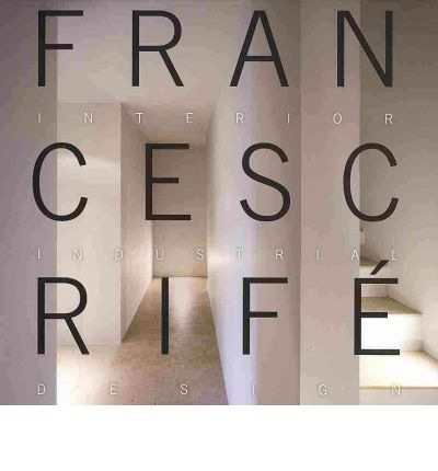 Francesc Rife : Interior Industrial Design 1999-2009
