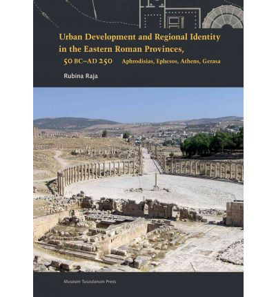 Urban Development and Regional Identity in the Eastern Roman Provinces, 50 BC-AD 250