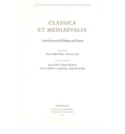 Classica et Mediaevalia 2010: v. 61: Danish Journal of Philology & History by...