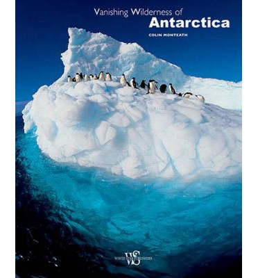 Vanishing Wilderness of Antarctica